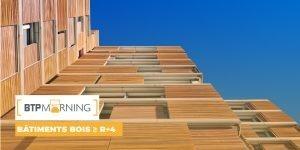 Conception et Réalisation de bâtiments en bois de R+4 et plus